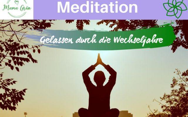 Meditation Wechseljahre